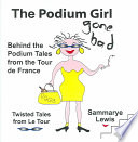 The Podium Girl Gone Bad   Behind the Podium Tales from the Tour de France