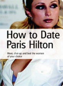 How to Date Paris Hilton
