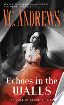 Echoes In The Walls : (flowers in the attic, my sweet audrina) presents...