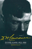 D. H. Lawrence: Dying Game 1922-1930: The Cambridge Biography of D. H. Lawrence