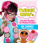 Twinkie Chan S Crochet Goodies For Fashion Foodies