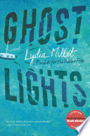 Ghost Lights  A Novel