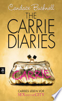 download ebook the carrie diaries - carries leben vor sex and the city pdf epub