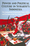 Power and Political Culture in Suharto's Indonesia The New Order And Is