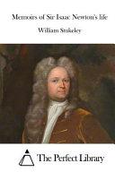 Memoirs of Sir Isaac Newton s Life