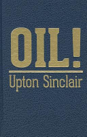 Oil  a Novel by Upton Sinclair