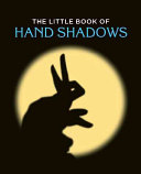 The Little Book of Hand Shadows