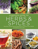 National Geographic Complete Guide To Herbs Spices