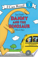 Danny and the Dinosaur  School Days