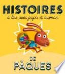 Histoires de P  ques    lire avec papa et maman