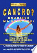 Cancro  Guarisce ma solo cos