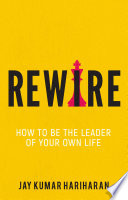 Rewire How To Be The Leader Of Your Own Life