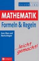 Mathematik, Formeln & Regeln ... leicht gemacht!