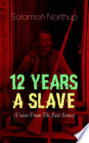 12 YEARS A SLAVE  Voices From The Past Series