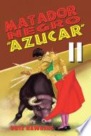 Matador Negro   Azucar II