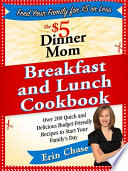 The  5 Dinner Mom Breakfast and Lunch Cookbook