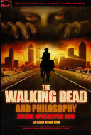 The Walking Dead and Philosophy Of A Zombie Apocalypse Don T Know Much