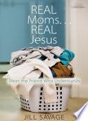Real Moms   Real Jesus