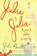 Julie and Julia: My Year of Cooking Dangerously [Book]