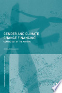Gender And Climate Change Financing : and the financing of climate resilient...