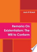 Remarks On Existentialism The Will To Conform