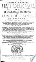Le grand dictionaire historique, ou Le mélange curieux de l'histoire sainte et profane, etc