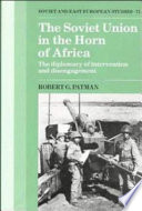 The Soviet Union In The Horn Of Africa : behaviour in the horn of africa....