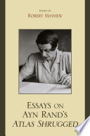 Essays on Ayn Rand s Atlas Shrugged