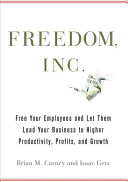 Freedom  Inc : successful business paradigm based on a trusting, nonhierarchical,...