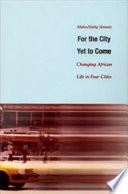 Ebook For the City Yet to Come Epub AbdouMaliq Simone Apps Read Mobile