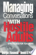Managing Conversations With Hostile Adults