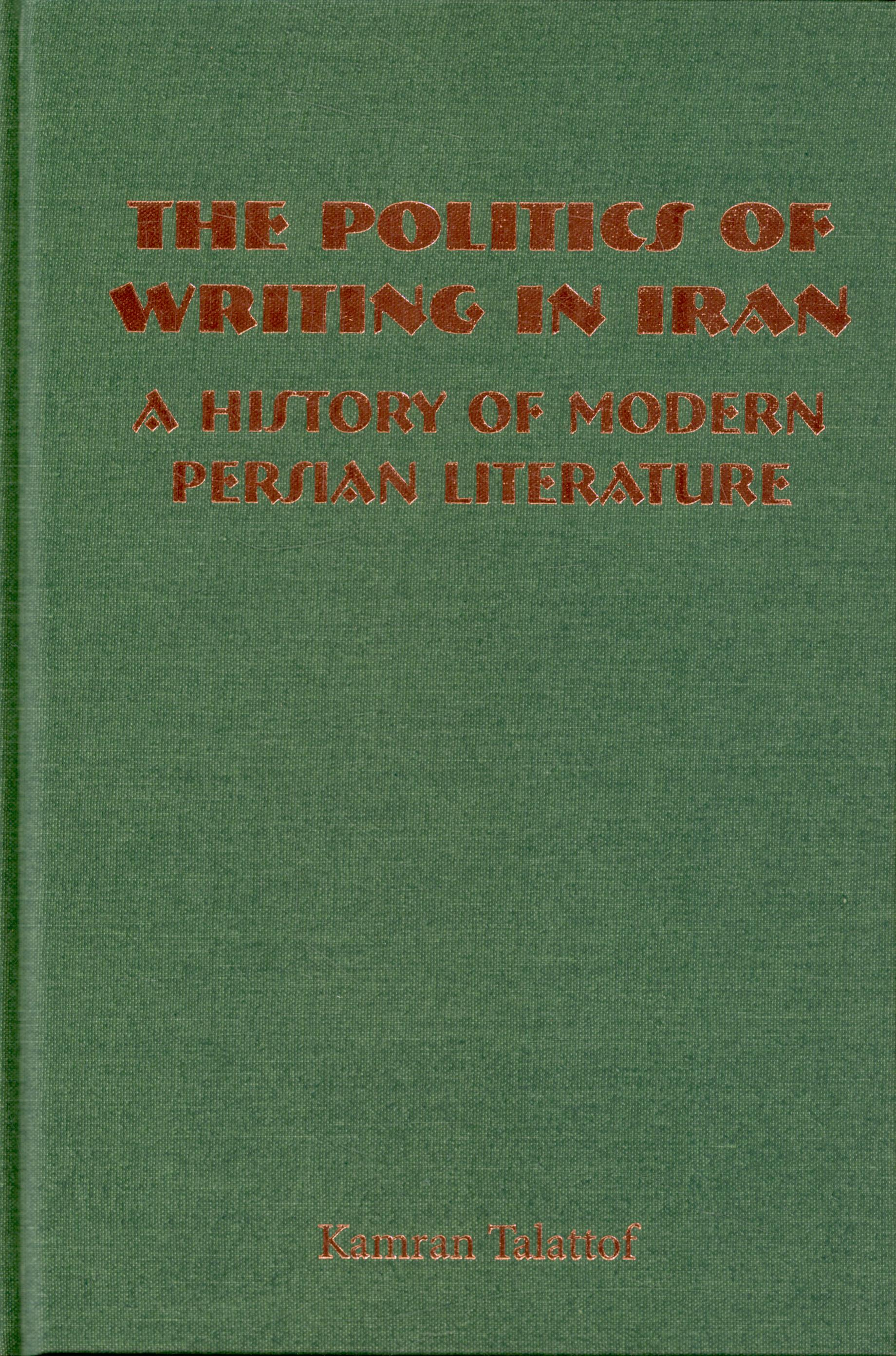The Politics of Writing in Iran of literary change in