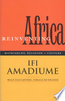 Re-inventing Africa matriarchy, religion, and culture