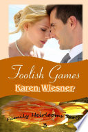 Foolish Games  Book 3 of the Family Heirlooms Series