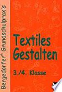Textiles Gestalten   3  4  Klasse