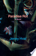 Paradise Rot : for her sharp sexual and political...