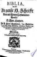 Biblia  Das ist  Die gantze H  Schrifft Altes und Neues Testaments  Deutsch  D  Mart  Luthers