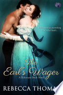 The Earl's Wager : obstinate american ward of his friend into a...