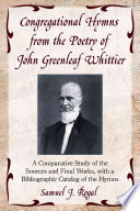 Congregational Hymns from the Poetry of John Greenleaf Whittier