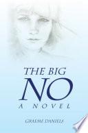 The Big No   a Novel