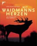 Mit Waidmanns Herzen