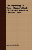 The Physiology Of Taste - Harder's Book Of Practical American Cookery -
