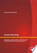 Soziale Beratung: Konzeption professioneller Leitlinien sowie Konsequenzen für Praxis und Personal