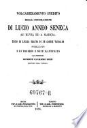 Volgarizzamento inedito della consolazione ad Elvia ed a Marcia  Testo di lingua     pubblicato e di proemio e note illustrato da Giuseppe cav  Spezi