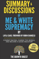 Summary and Discussions of Me and White Supremacy Book PDF
