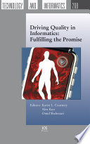 Driving Quality In Informatics Fulfilling The Promise