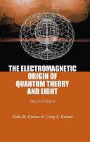 The Electromagnetic Origin of Quantum Theory and Light