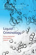 Liquid Criminology