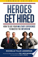 Heroes Get Hired How To Use Your Military Experience To Master The Interview