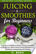 Juicing   Smoothies for Beginners